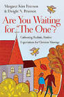 Are You Waiting for  The One ?: Cultivating Realistic, Positive Expectations for Christian Marriage by Margaret Kim Peterson, Dwight N Peterson (Paperback / softback, 2011)