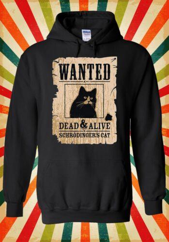 Schrodinger Cat Wanted Dead Or Alive Men Women Unisex Top Hoodie Sweatshirt 1682