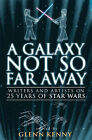 A Galaxy Not So Far Away: Writers and Artists on Twenty-five Years of  Star Wars by Allison & Busby (Paperback, 2003)