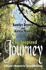 The Inspired Journey a Woman's Blueprint for Spirit-filled Living 9781420836202