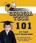Georgia Tech 101 by Brad M Epstein (Board book, 2006)