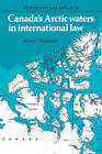 Canada's Arctic Waters in International Law by Donat Pharand (Paperback, 2009)