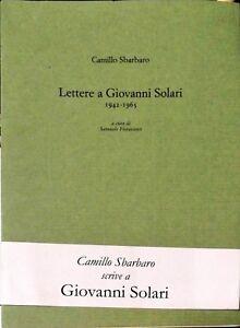 LETTERE-A-GIOVANNI-SOLARI-1942-1965-CAMILLO-SBARBARO-2015