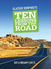 Ten Lessons from the Road by Alastair Humphreys (Hardback, 2009)