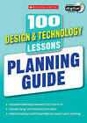 100 Design & Technology Lessons: Planning Guide by Laurence Keel, Julia Stanton (Mixed media product, 2014)