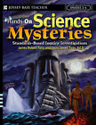 Hands-On Science Mysteries for Grades 3-6: Inquiry-Based Investigations That Address the National Science Standards by James Robert Taris, Louis James Taris (Paperback, 2006)
