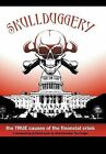 Skullduggery!: The True Causes of the Financial Crisis by Ted Krager (Hardback, 2012)