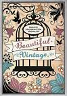 Beautiful Vintage: Creative Colouring for Grown-Ups by Michael O'Mara Books Ltd (Paperback, 2015)