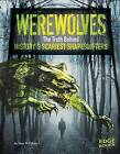 Werewolves: The Truth Behind History's Scariest Shape-Shifters by Sean McCollum (Paperback, 2015)
