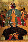 You Crown the Year with Your Goodness by Hans Urs von Balthasar (Paperback, 1989)