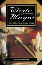 Write Your Own Magic : The Hidden Power in Your Words by Richard Webster...