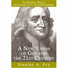 a Vision of God for The 21st Century 9780595346561 by Stanley A. Fry Book