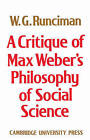 A Critique of Max Weber's Philosophy of Social Science by Walter Garrison Runciman (Paperback, 2002)