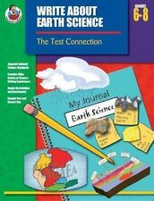 Write About Earth Science, Grades 6 - 8: The Test Connection (Write about