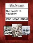 The Annals of Newberry. by John Belton O'Neall (Paperback / softback, 2012)