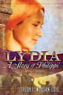 Lydia: A Story of Philippi by Trudy J Morgan-Cole (Paperback / softback, 2010)
