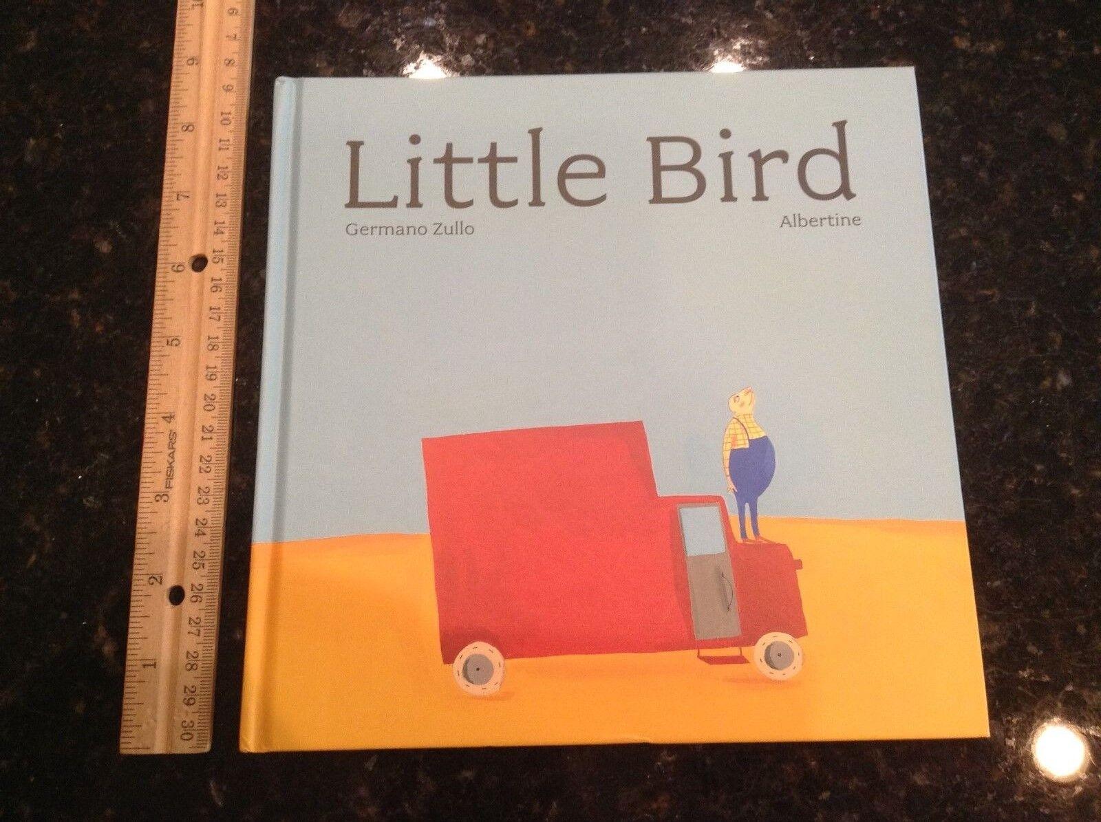 Little Bird by Albertine Germano Zullo Hardcover Book