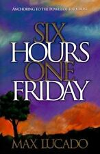 Six Hours One Friday: Anchoring to the Power of the Cross-ExLibrary