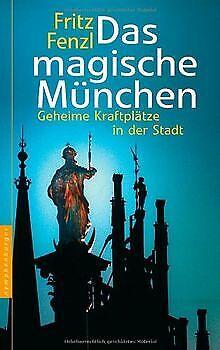 Das magische München: Geheime Kraftplätze in der St... | Buch | Zustand sehr gut