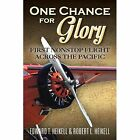 One Chance for Glory: First Nonstop Flight Across the Pacific by Robert L Heikell, Edward T Heikell (Paperback, 2014)