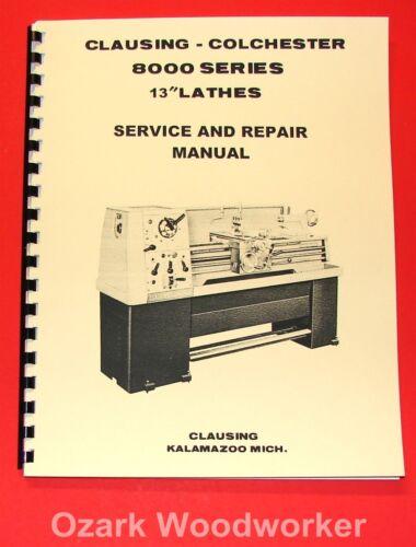 "CLAUSING Colchester 13/"" 8000 Series Metal Lathe SERVICE /& REPAIR Manual 1061"