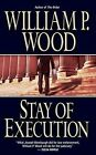 Stay of Execution by William P Wood (Paperback / softback, 2007)