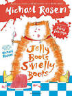 Jelly Boots, Smelly Boots by Michael Rosen (Hardback, 2016)