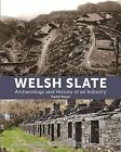 Welsh Slate: Archaeology and History of an Industry by David Gwyn (Hardback, 2015)