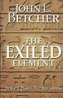 The Exiled Element: A James Becker Thriller by John L Betcher (Paperback / softback, 2012)