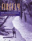 Firefly: Noel Coward in Jamaica by Chris Salewicz, Adrian Boot (Hardback, 1999)