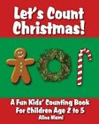 Let's Count Christmas: A Fun Kids' Counting Book for Children Age 2 to 5 by Alina Niemi (Paperback / softback, 2013)