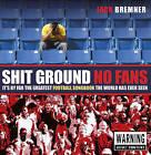 Shit Ground No Fans by Jack Bremner (Hardback, 2010)