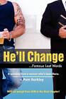 He'll Change . . .: . . . Famous Last Words by Mrs Pam Barkley (Paperback / softback, 2011)