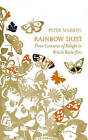 Rainbow Dust: Three Centuries of Delight in British Butterflies by Peter Marren (Hardback, 2015)