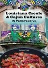 Louisiana Creole & Cajun Cultures in Perspective by Kathleen Tracy (Hardback, 2014)