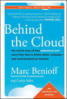 Behind the Cloud: The Untold Story of How Salesforce.com Went from Idea to Billion-Dollar Company and Revolutionized an Industry by Marc Benioff, Carlye Adler (Hardback, 2009)