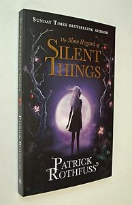 The-Slow-Regard-of-Silent-Things-The-Kingkiller-Chronicle-Patrick-Rothfuss-New