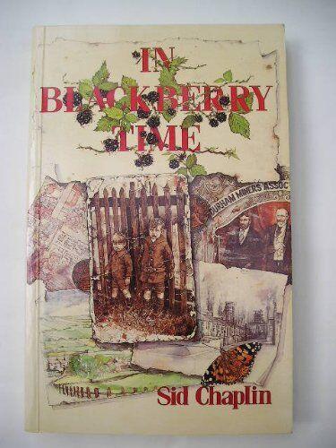 In Blackberry Time,Sid Chaplin, Michael Chaplin, Rene Chaplin