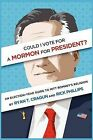 Could I Vote for a Mormon for President? an Election-Year Guide to Mitt Romney's Religion by Rick Phillips, Ryan T Cragun (Paperback / softback, 2012)