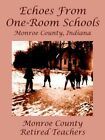 Echoes From One-room Schools Monroe County Indiana 9781425925659 Teachers
