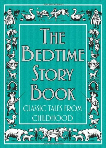 The Bedtime Story Book: Classic Tales From Childhood,Adapted by Jen Wainwright