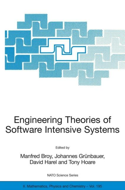 Engineering Theories of Software Intensive Systems, Manfred Broy