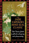 The Jade Emperor's Mind Seal Classic: The Taoist Guide to Health Longevity and Immortality by Stuart Alve Olson (Paperback, 2003)