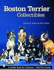 Boston Terrier Collectibles by Paul Hiller, Donna S. Baker (Paperback, 2003)