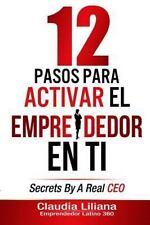 12 Pasos para Activar el Emprendedor en Ti: By Liliana, Claudia