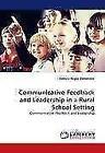 Communicative Feedback and Leadership in a Rural School Setting von Debora Regos Zamorano (2010, Taschenbuch)