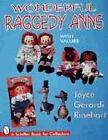 Wonderful Raggedy Anns by Joyce Rinehart (Paperback, 1999)