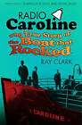 Radio Caroline: The True Story of the Boat That Rocked by Ray Clark (Paperback, 2014)