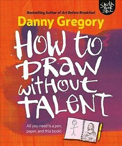 How-to-Draw-Without-Talent-Paperback-by-Gregory-Danny-Like-New-Used-Free