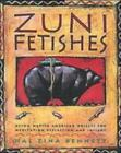 Zuni Fetishes : Using Native American Sacred Objects for Meditation, Reflection, and Insight by Hal Zina Bennett (1993, Paperback)